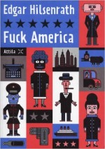 Edgar Hilsenrath - Fuck America - Attila