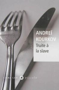 Kourkov - Truite à la slave - Liana Levi Piccolo