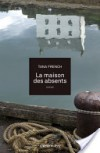 Tana French - La maison des absents - Calmman Levy