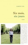 Karine Tuil - Six mois, six jours - Grasset