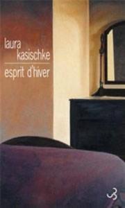 Laura Kasischke - esprit d'hiver - Christian Bourgois