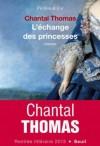 Chantal Thomas - L'échange des princesses - Seuil