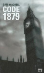 Dan Waddell - Code 1879 - Rouergue noir