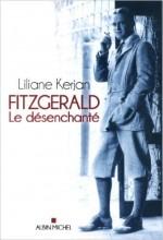Liliane Kerjan - Fitzgerald le désenchanté - Albin Michel