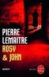 Pierre Lemaitre - Rosy & John - Livre de poche