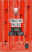 Donald Ray Pollock - Le diable tout le temps - Livre de poche
