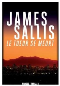 James Sallis - Le tueur se meurt - Rivages