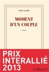 Nelly Alard - Moment d'un couple - Gallimard