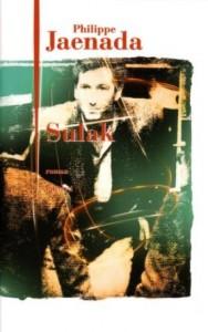 Philippe Jaenada - Sulak - Julliard
