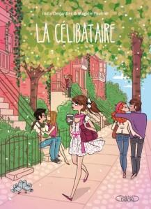 India Desjardins/Magalie Foutrier - La Celibataire - Michel Lafon