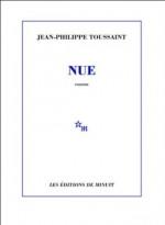 Jean-Philippe Toussaint - Nue - Minuit