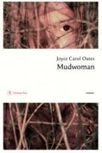 Joyce Carol Oates - Mudwoman - Philippe Rey