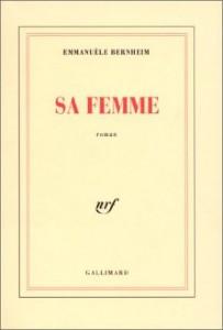 Emmanuèle Berheim - Sa femme - Gallimard