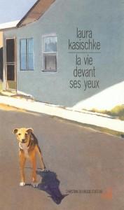 Laura Kasischke - la vie devant ses yeux - Christian Bourgeois