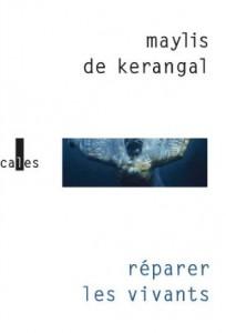 Maylis de Kerangal - Réparer les vivants - Verticales