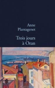 Anne Plantagenet - Trois jours à Oran - Stock