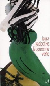 Laura Kasischke - La couronne verte - Christian Bourgois