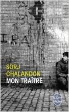 Sorj Chalandon - Mon traitre - Livre de poche