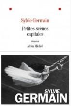 Sylvie Germain - Petites scenes capitales - Albin Michel