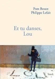 Pom Bessot-Philippe Lefait - Et tu danses, Lou - Stock
