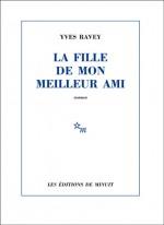 Yves Ravey - La fille de mon meilleur ami - Editions de Minuit