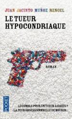 Juan Jacinto Munoz Rengel - Le tueur hypocondriaque - Pocket