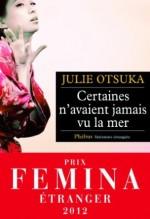 Julie Otsuka - Certaines n'avaient jamais vu la mer - Phebus