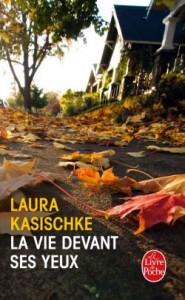 Laura Kasischke - La vie devant ses yeux - Livre de poche