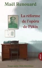 Mael Renouard - La réforme de l'opéra de Pékin - Payot Rivages