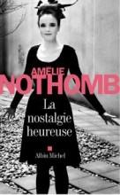 Amélie Nothomb - La nostalgie heureuse - Albin Michel