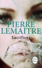 Pierre Lemaitre - Sacrifices - Livre de poche