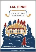 J M ERRE - Le mystère Sherlock - Buchet Chastel