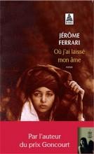 Jerome Ferrari - Où j'ai laissé mon ame - Babel Actes Sud