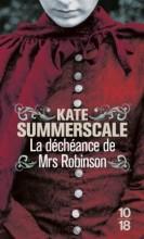 Kate Summerscale - La déchéance de Mrs Robinson - 10 18