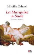 Mireille Calmel - La Marquise de Sade - XO editions