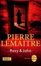 Pierre Lemaitre - Rosy et John - Inedit - livre de poche