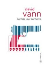 David Vann - Dernier jour sur terre - Gallmeister