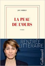 Joy Sorman - La peau de l'ours - Gallimard