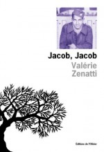 Valérie Zenatti - Jacob, Jacob - Olivier