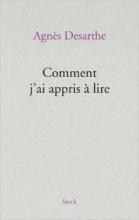 Agnès Desarthe - Comment j'ai appris à lire - Stock