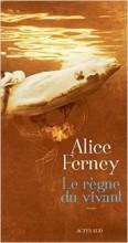 Alice Ferney - Le règne du vivant - Actes Sud