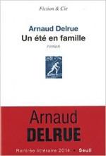 Arnaud Delrue - Un été en famille - Seuil