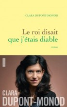 Clara Dupont-Monod - Le roi qui disait que j'étais le diable - Grasset