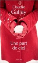 Claudie Gallay - Une part de ciel - Actes sud