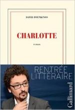 David Foenkinos - Charlotte - Gallimard