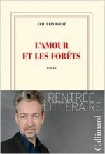 Eric Reinhardt - L'amour et les forêts - Gallimard