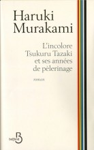 Haruki Murakami - L'incolore Tsukuru - Belfond