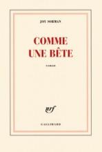Joy Sorman - Comme une bête - Gallimard
