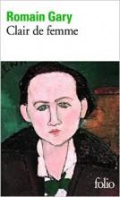 Romain Gary - Clair de femme - Folio