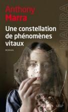 Anthony Marra - Une constellation de phénomènes vitaux - JC Lattes